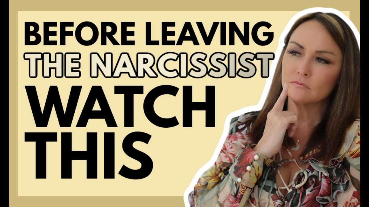 Before Leaving the Narcissist Watch This