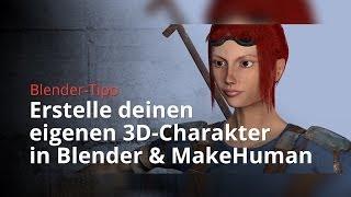 Erstelle deinen eigenen 3D-Charakter in Blender & MakeHuman