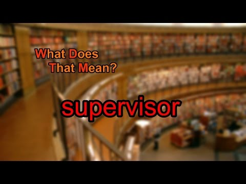 What does supervisor mean?
