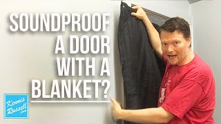 Soundproof Door Test | Using the Producer's Choice Door Blanket