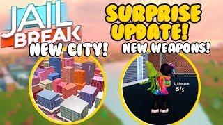 SURPRISE JAILBREAK UPDATE IS HERE! *NEW WEAPONS + CITY* (Roblox)