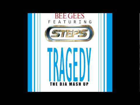 The Bee Gees Featuring Steps - Tragedy (The DJA Mash Up)