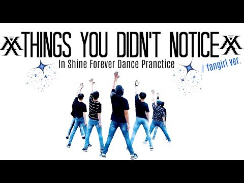 MONSTA X ~ Things You Didn't Notice in Shine Forever Dance Practice / Fangirl Ver.