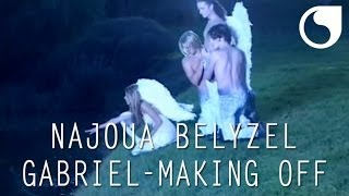 Najoua Belyzel Gabriel CLIP OFFICIEL MAKING OF
