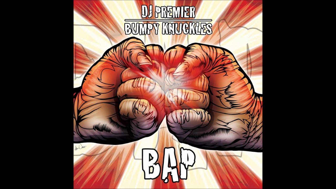 Bumpy Knuckles - B.A.P. (Produced by DJ Premier)
