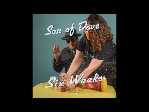 """Six Weeks"" - Son Of Dave"
