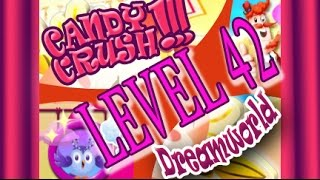 How to beat Candy Crush Saga Dreamworld  Level 42 - 3 Stars - No Boosters - 150,160pts
