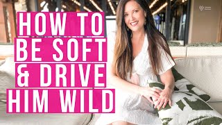 Drive Him WILD w/ Being SOFT (Not Intimidation) | Feminine Energy Expert Adrienne Everheart