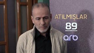 Atılmışlar (89-cu bölüm) - TAM HİSSƏ