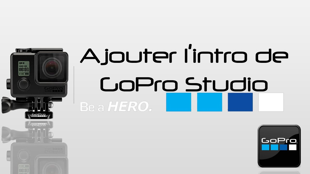 Gopro studio ajouter l 39 intro de gopro studio tous vos for How to use gopro studio templates