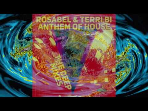 Rosabel & Terri B! - Anthem Of House (Rosario Voguer's Ball Mix)