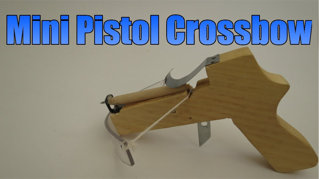 How To Make A Mini Pistol Crossbow Youtube