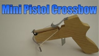 How To Make A Mini Pistol Crossbow