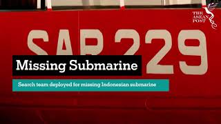Search Team Deployed For Missing Indonesian Submarine