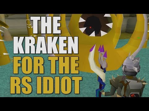 How To Slay The Kraken For The RuneScape Idiot [OSRS 2019]