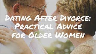 Dating After Divorce: Practical Advice for Older Women