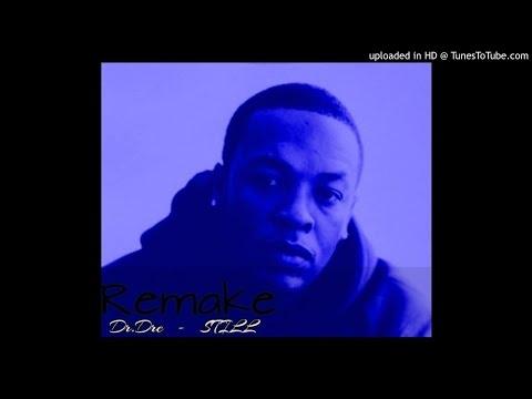 Dr.Dre - STILL (Remake) |Download Description|