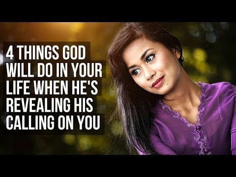 4 Things God Will Do When He's Revealing Your Calling To You