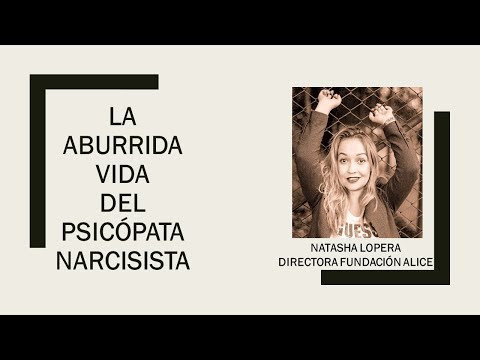 La aburrida vida del Psicópata Narcisista.
