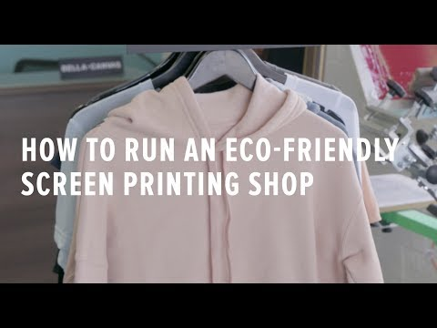 How to Run a Eco Friendly Screen Printing Shop