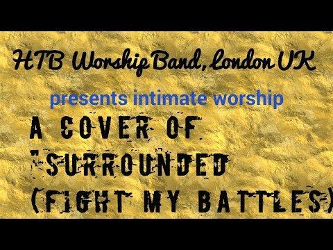 """HTB Worship Band, London UK:  """"Surrounded (Fight My Battles)"""""""