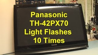 Panasonic TH-42PX70 St/By Light Flashes 10 Times
