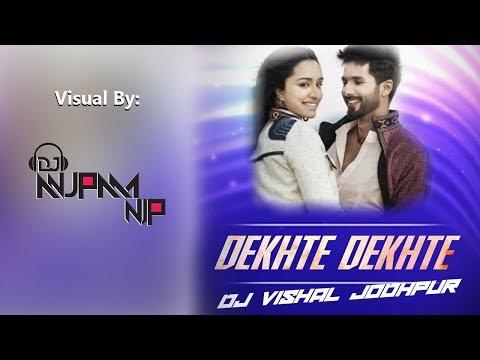 Dekhte Dekhte - DJ Vishal Jodhpur - (Club Mix)