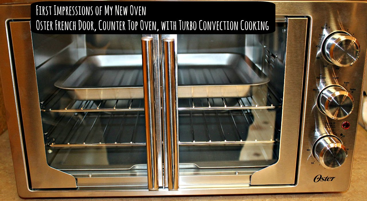 Oster Convection Countertop Oven Reviews Oster Convection Oven Review First Impressions