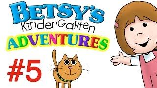 Betsy's Kindergarten Adventures - Full Episode #5