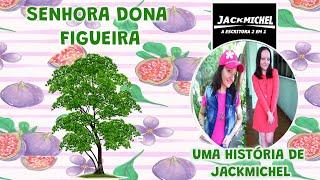 CONTAÇÃO DE HISTÓRIA Senhora Dona Figueira | JackMichel