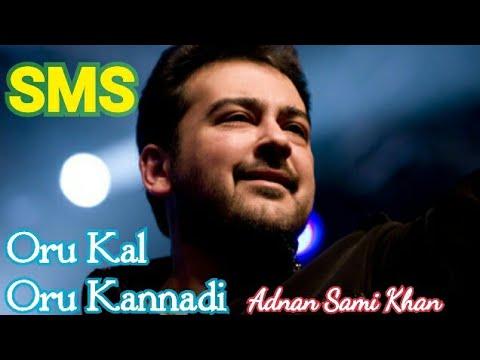 Oru Kal Oru Kannadi _Adnan Sami Khan