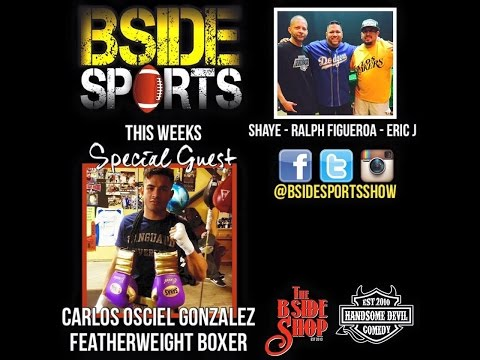 BSIDESPORTS EP 36: JAN 31ST 2016 with Guest: Boxer Carlos Osciel Gonzalez