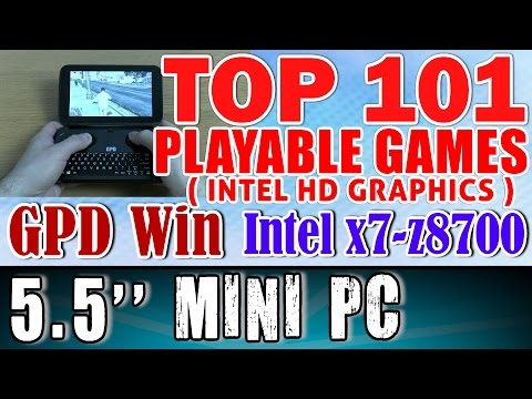 "Top 101 Playable Games On 5.5"" GPD Win Intel Atom X7 Z8700 Intel HD Graphics"