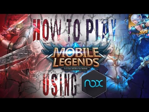 Mobile Legends: How To Play Mobile Legends On PC Using Nox, Not Bluestacks | & How To Play The Game