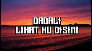 Download lagu Dadali - Lihat Ku Disini Lirik Terbaru