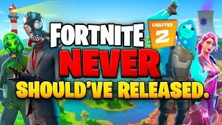 why-fortnite-chapter-2-never-should-39-ve-released
