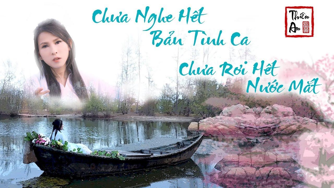 Chưa Nghe Hết Bản Tình Ca, Chưa Rơi Hết Nước Mắt - Thiên An - Nhạc Hoa lời Việt