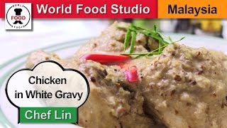 Malaysian Chicken in White Gravy - Opor Ayam - Chef Lin - World Food Studio