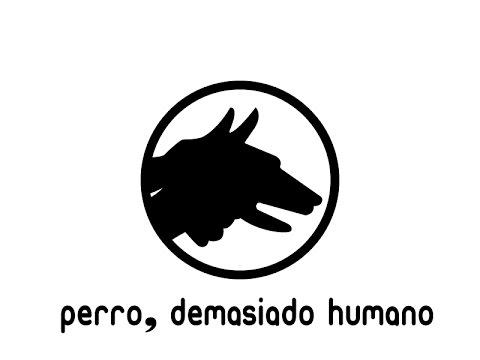 Perro, demasiado humano/ Dog, all too human