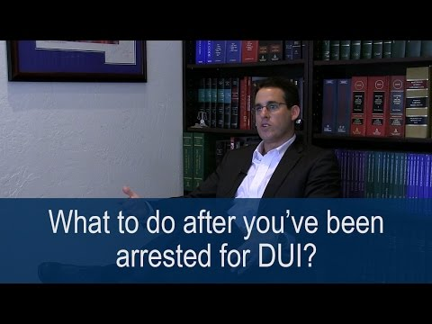 What to do after you've been arrested for DUI?