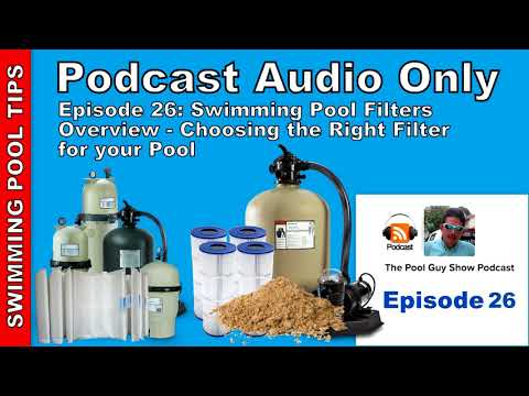 Podcast Audio Only - Episode 26: Swimming Pool Filter Types