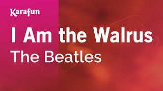Karaoke I Am The Walrus - The Beatles *