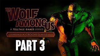 The Wolf Among Us Episode 3 A Crooked Mile Walkthrough Part 3 - DEE