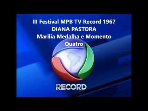 DIANA PASTORA  -   Marilia Medalha e Momento Quatro  -   III Festival MPB TV RECORD 1967