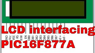 LCD INTERFACING WITH PIC MICROCONTROLLER