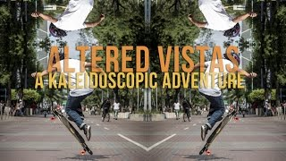 Altered Vistas | A Kaleidoscopic Adventure on the Loaded Boards Tan Tien