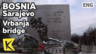 【K】Bosnia Travel-Sarajevo[보스니아 여행-사라예보]보스니아 내전 시작점, 베르반야 다리/Vrbanja bridge/Ratko Mladic/Bosnian War