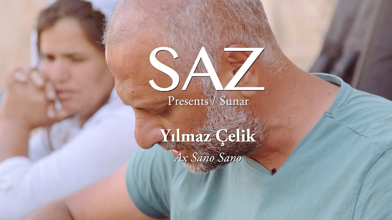 The SAZ Collection - Yılmaz Çelik - Ax Sano Sano