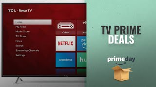 Save Big On TV Prime Day Deals Now Live: TCL 55S405 55-Inch 4K Ultra HD Roku Smart LED TV (2017