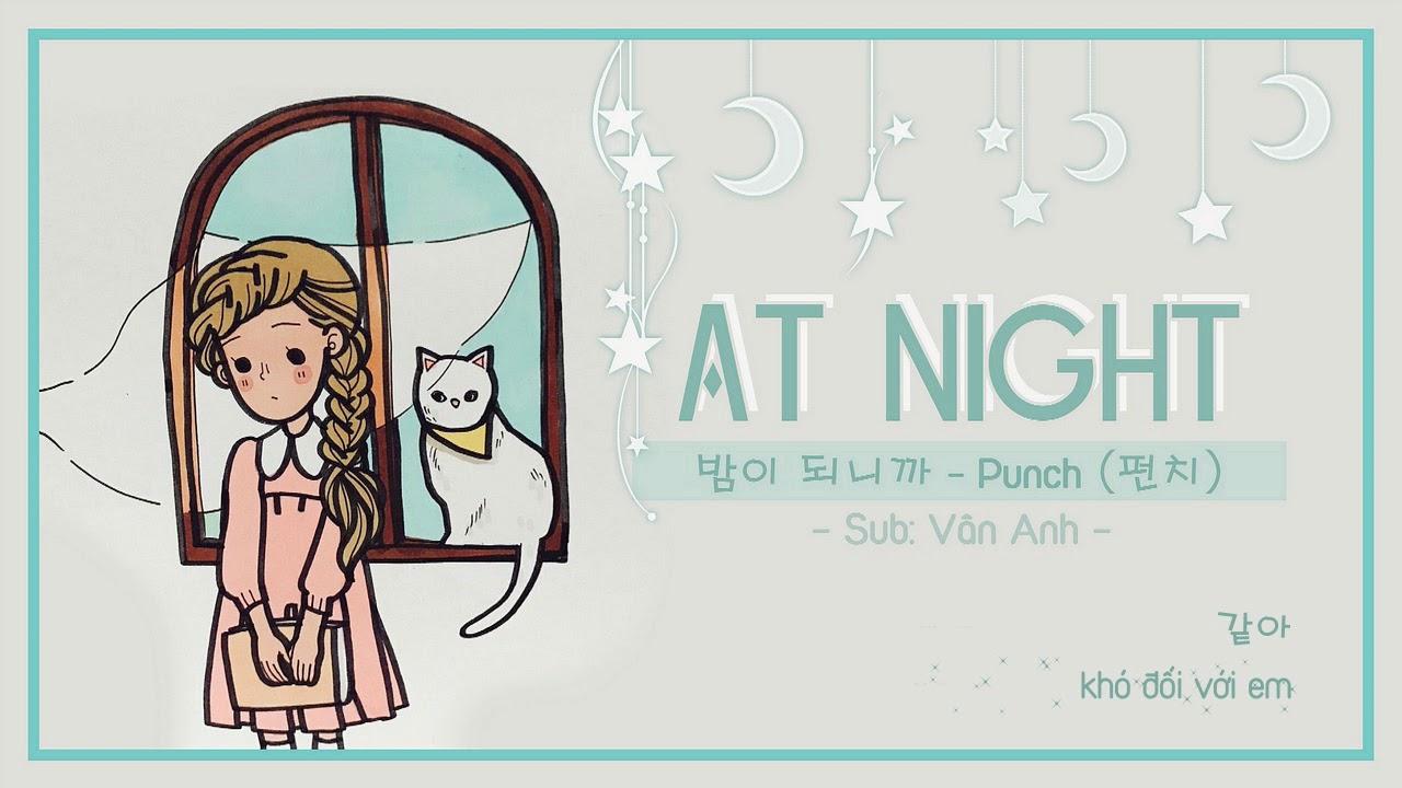 [VIETSUB + HANGUL] At Night (밤이 되니까) - Punch (펀치)